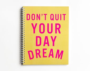 Don't Quit Your Daydream - DAILY PLANNER (undated)