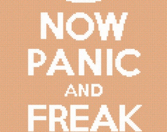 Now Panic and Freak Out Cross Stitch Pattern Easy PDF