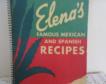Vintage Cookbook Elena's Famous Mexican and Spanish Recipes 1950 Spiral Bound Soft Cover