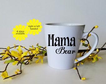 Mama Bear Mug, Mama Bear, Coffee Mug, Coffee Cup, 11 oz, 12 oz latte, 15 oz, Big Mug, 17 oz latte, Gift for Mom, Gift for Her, Mom Mug