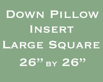Down Pillow Insert - Large- 26 inches Square