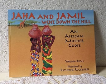 An African Mother Goose Book, Jaha and Jamil Went Down the Hill, Softcover, Like New, 1995