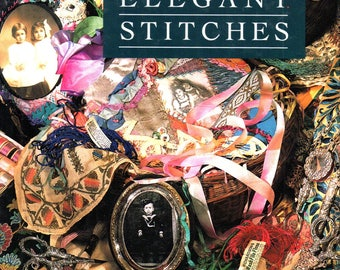 ELEGANT STITCHES Judith Baker Montano An Illustrated Stitch Guide & Source Book of Inspiration