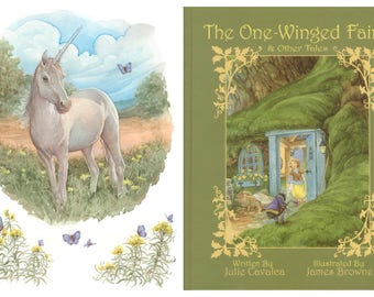 The One-Winged Fairy & Other Tales 2nd Edition Signed Children's Book with a signed Meadow Unicorn 8.5x11 print
