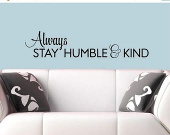 20% OFF Always Stay Humble & Kind -Vinyl Lettering wall decals words family bedroom art hallway  love stickers decal graphics Home decor its