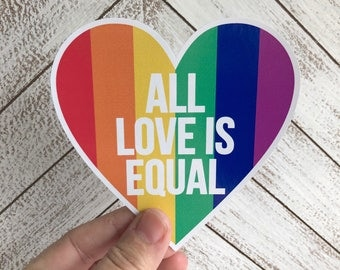 all love is equal | LGBT rights | equal rights vinyl sticker