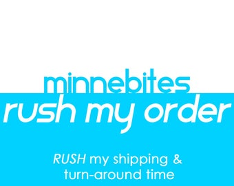 Add a Rush to your order - Upgrade both your shipping and turn-around time