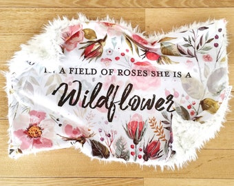 Minky Lovey baby Blanket - Floral Blooms - In a field of roses she is a wildflower - new baby gift - Typography quote