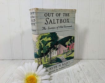 Out Of The Saltbox The Savour of Old Vermont by Ruth M. Rasey Book About 5 Generations of American Daily Life Colonial Times to 20th Century