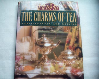 VICTORIA The CHARMS Of TEA Reminiscences and Recipes Book