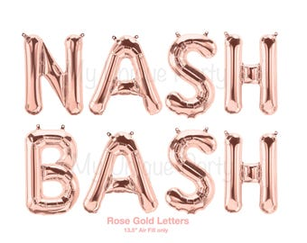NASH BASH Letter Balloons Rose Gold Banner Balloons / Set of 8 Balloons Air Fill only / Self Sealing Balloons Bachelorette Party Engagement