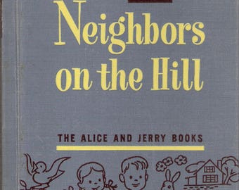 The New Neighbors on the Hill Vintage Children's Alice and Jerry Basic Reader Book by Marjorie Flack & Mabel O'Donnell