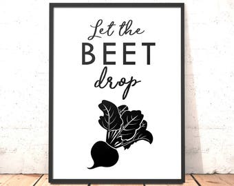 Kitchen Decor Print | Let The Beet Drop Print | Funny Kitchen Art | Dining Room Art Gift for Friend Housewarming Gift for DJ Chef Foodie