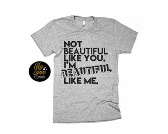 Beautiful Like Me Unisex Shirt Black Gray White BeYoutiful Tee