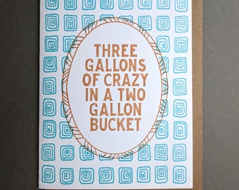Three Gallons of Crazy Letterpress Card: Good Luck Card, Hand Made Greeting Card, Thank You Card, Funny Birthday Card