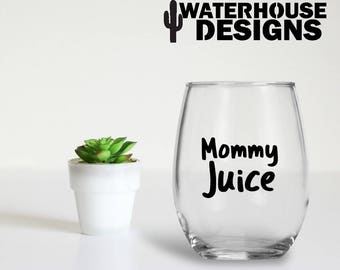 mommy juice - mom wine glass - stemless wine glass - custom wine glass - christmas gift - funny wine glass - gift for mom - mom life wine