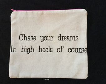 Chase Your Dreams Saying Pouch