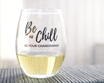 Be Chill Wine Glass