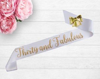 30th Birthday Sash - 30 and Fabulous - 30th Birthday Gift - Birthday Sash 30 - Glitter Birthday Sash