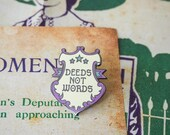 Deeds Not Words Enamel Pin - Votes for Women Collection - Feminist Enamel Pin - Feminism - Lapel Pins - Girl Power - Suffragettes