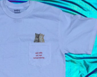 Cat Calls Are Not Compliments Pocket T on white Jersey