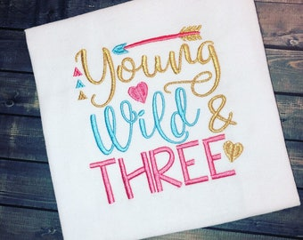 Young Wild & Three Shirt