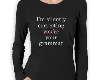 I'm Silently Correcting Your Grammar Women Long Sleeve T-Shirt