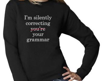I'm Silently Correcting Your Grammar Women Sweatshirt