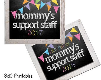 Mommy's Support Staff Back to School (Bonus Last Day, too!) for the tiniest of siblings Photo Props. Printable 8x10 Kids Instant Download.