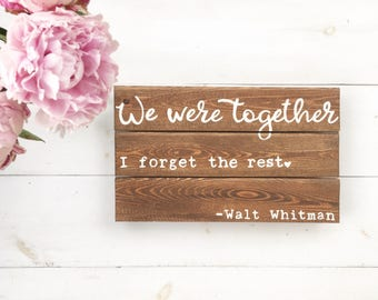 We were together, i forget the rest hand painted wood sign | pallet art | pallet sign | hand crafted pallet | pallet sign | READY TO SHIP