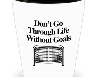 Go Through Life With Goals Hockey Funny Gift for Fans Shot Glass