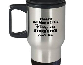 Nothing Disney and Starbucks Can't Fix Gift Travel Mug Coffee Disneyland Cup Fun