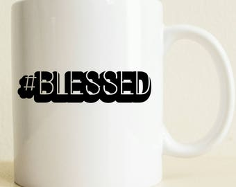 Hashtag Blessed Mug | Blessed Coffee Mug | Christmas Gift | Hashtag Mug | Gifts For Her |  Women's Gift | Good Vibes Only | Motivation Gift