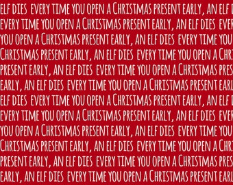 Christmas Wrapping Paper Digital Download 'Every Time You Open a Christmas Present Early, an Elf Dies' Printable Wrapping Paper