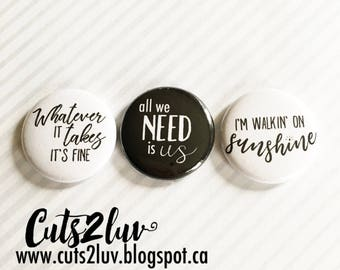 "3 buttons 1 ""All we need is us"