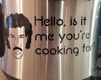 """Hello, Is It Me You're Cooking For? 8.5"""" x 3.5"""" Instant Pot Vinyl Decal Sticker Lionel Ritchie *Free Shipping*"""