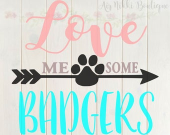 Love Me Some Badgers SVG, PNG, DXF files, instant download