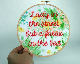 Lady in the street but a freak in the bed- Embroidered Hoop Art - Ludacris - Yeah -  Usher - Lil Jon