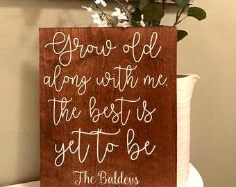 Grow Old Along With Me Wedding Sign