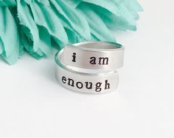 I am enough  - hand stamped ring - believe in yourself - great gift - fun piece of jewelry inspirational ring - you are enough - self worth
