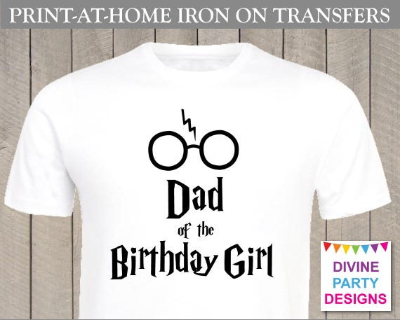 Instant download print at home harry p dad of the birthday for Instant t shirt printing