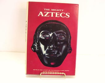 The Mighty Aztecs by Gene S Stuart National Geographic Society Hardcover  1981