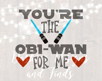 DIGITAL DOWNLOAD you're the obi wan - cupid svg - valentines shirt - heart svg - valentine svg - silhouette - cricut - valentines day svg