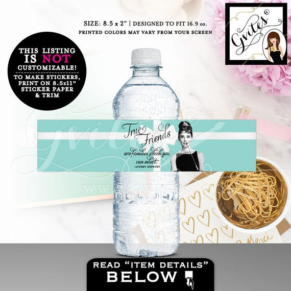 "Water bottle labels, Audrey Hepburn stickers wrapper, favors, gifts, true friends quote, bridal, birthday, PRINTABLE 8.5x2"" 3 Per/Sheet"