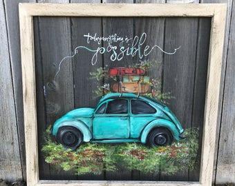 Vintage beetle , today anything is possible , original handmade screen art