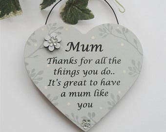 Mum Mothers Day Plaque Hanging Heart Mum Thank you for all that you do, its great to have a mum like you Mothers Day Gift Mum Plaque