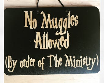 No Muggles Allowed Harry Potter Inspired Wooden Door/Wall Hanger