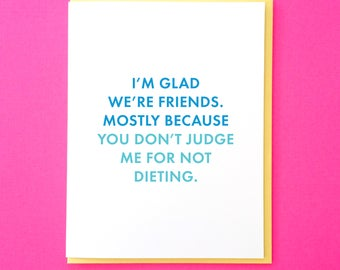 Funny Cards. Not Dieting Card. Real Talk Cards. Funny Greeting Card. Best Friend Card. Food Card. Friendship Card. Funny Friend Card