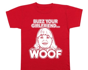 Buzz Your Girlfriend Woof Home Alone Filthy Animal Movie Youth T-Shirt DT1632
