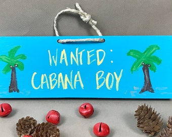 Cabana Boy Sign, Pool Signs, Cabana Decor, Cabana Sign, Tiki Bar Sign, Tiki Bar Decor, Bar Sign, Happy Hour Sign, Margaritaville, Cabana Boy